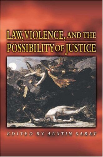 9780691048444: Law, Violence, and the Possibility of Justice.