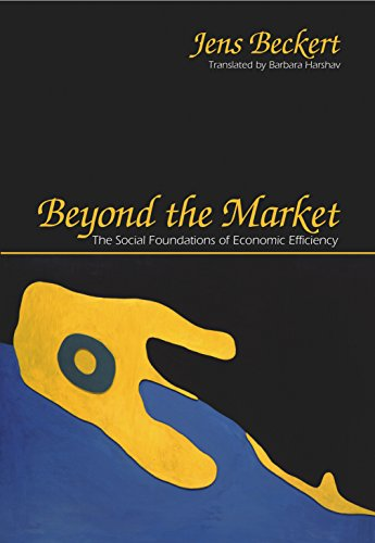 Beyond the Market: The Social Foundations of Economic Efficiency (Hardback): Jens Beckert