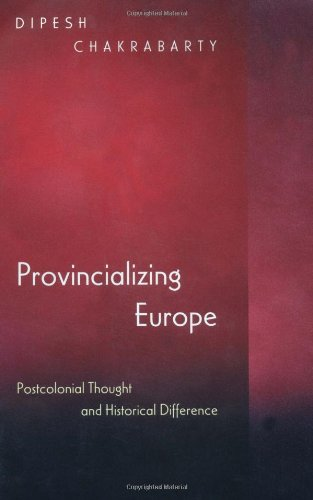 9780691049090: Provincializing Europe: Postcolonial Thought and Historical Difference (Princeton Studies in Culture/Power/History)