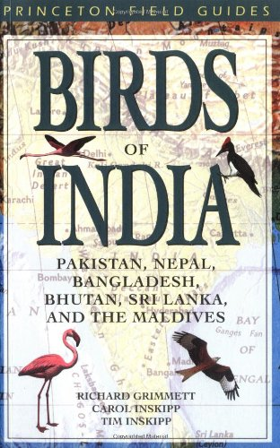 9780691049106: Birds of India: Pakistan, Nepal, Bangladesh, Bhutan, Sri Lanka, and the Maldives (Princeton Field Guides)