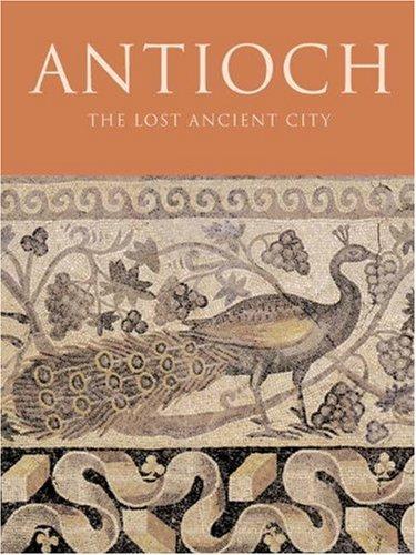 Antioch: The Lost Ancient City: Editor-Christine Kondoleon