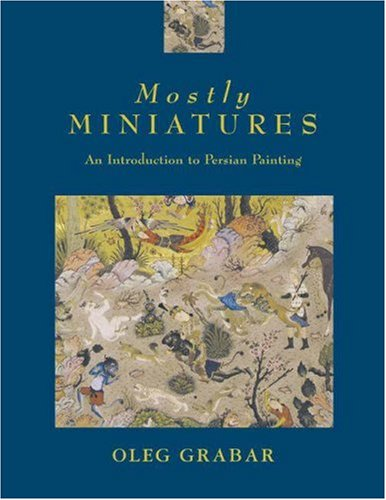 9780691049410: Mostly Miniatures: An Introduction to Persian Painting