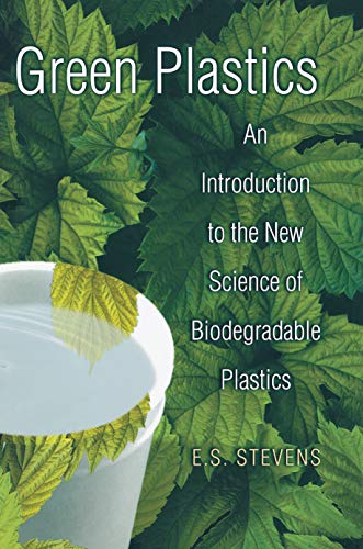 9780691049670: Green Plastics: An Introduction to the New Science of Biodegradable Plastics