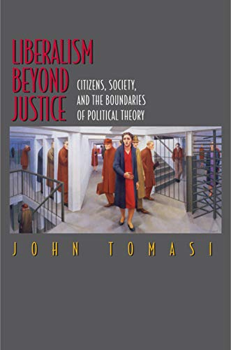 9780691049694: Liberalism Beyond Justice – Citizens, Society, and the Boundaries of Political Theory