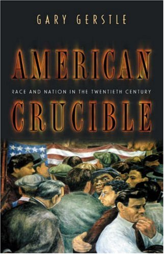 9780691049847: American Crucible: Race and Nation in the Twentieth Century