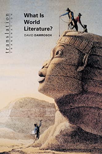 What Is World Literature? (Translation/Transnation): Damrosch, David