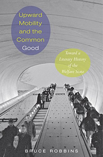 9780691049878: Upward Mobility and the Common Good: Toward a Literary History of the Welfare State
