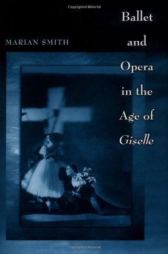 9780691049946: Ballet and Opera in the Age of Giselle