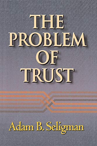 The Problem of Trust (0691050201) by Seligman, Adam B.