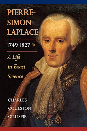 Pierre-Simon Laplace, 1749-1827: A Life in Exact Science (Paperback): Charles Coulston Gillispie, ...