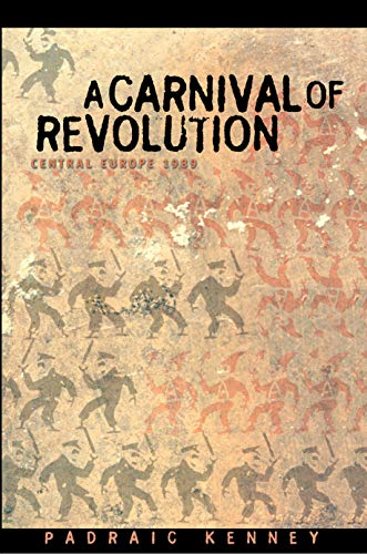9780691050287: A Carnival of Revolution: Central Europe 1989