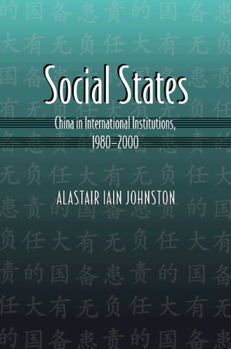 9780691050423: Social States: China in International Institutions, 1980-2000 (Princeton Studies in International History and Politics)