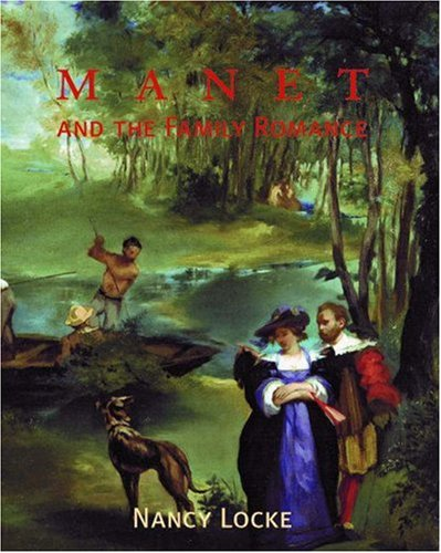 9780691050607: Manet and the Family Romance