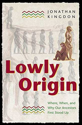 9780691050867: Lowly Origin: Where, When, and Why Our Ancestors First Stood Up