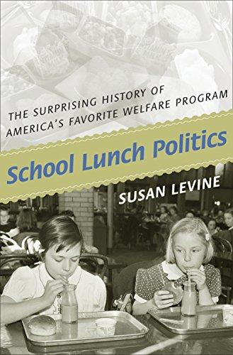 9780691050881: School Lunch Politics: The Surprising History of America's Favorite Welfare Program (Politics and Society in Modern America)