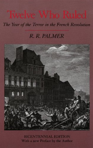 9780691051192: Twelve Who Ruled: The Year of the Terror in the French Revolution