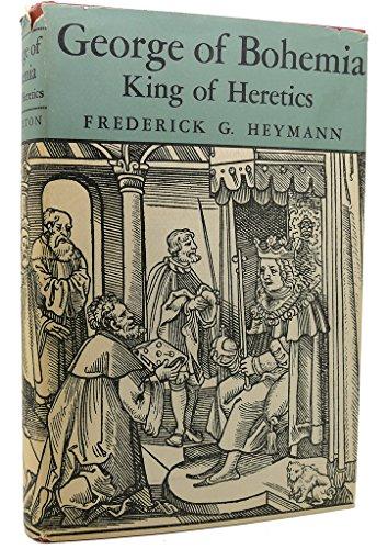 9780691051222: George of Bohemia: King of Heretics