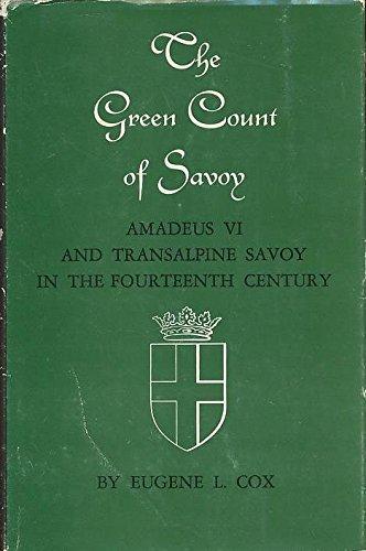 9780691051253: Green Count of Savoy: Amadeus VI and Transalpine Savoy in the Fourteenth Century