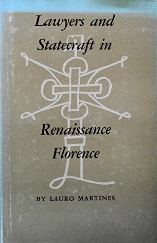 Lawyers and Statecraft in Renaissance Florence: Lauro Martines