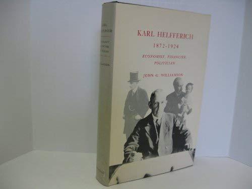 Karl Helferich, 1872-1924: Economist, Financier, Politician: Williams, John G.
