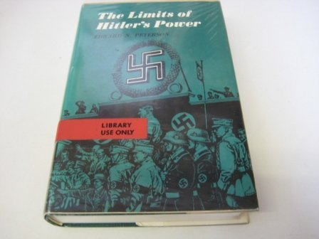 9780691051758: Limits of Hitler's Power (Princeton Legacy Library)