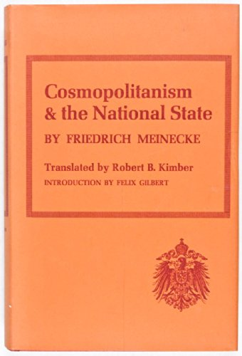 Cosmopolitanism and the National State.: MEINECKE, Friedrich.