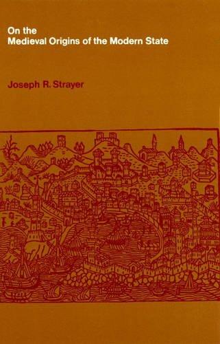 On the Medieval Origins of the Modern: Strayer, Joseph R.