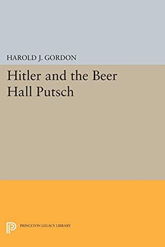 Hitler and the Beer Hall Putsch: Gordon, Harold J.