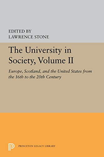 9780691052144: The University in Society, Vol. 2: Europe, Scotland and the United States from the 16th to the 20th Century