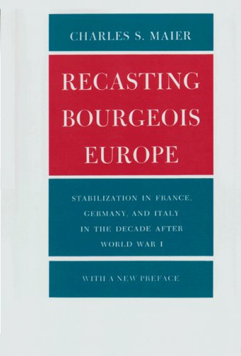 9780691052205: Recasting Bourgeois Europe: Stabilization in France, Germany, and Italy in the Decade after World War I