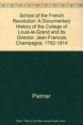 THE SCHOOL OF THE FRENCH REVOLUTION: A: Princeton University Press