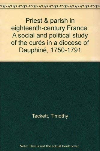 9780691052434: Priest and Parish in Eighteenth-Century France (Princeton Legacy Library)