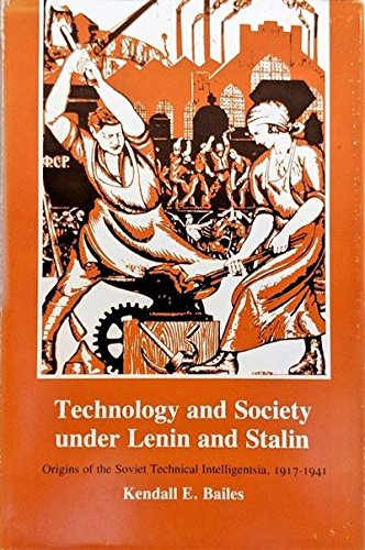 Technology And Society Under Lenin And Stalin : Origins Of The Soviet Technical Intelligentsia, ...