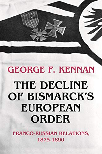 9780691052823: The Decline of Bismarck's European Order: Franco-Russian Relations 1875-1890