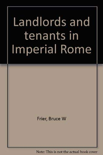 Landlords and Tenants in Imperial Rome.: FRIER, Bruce W.: