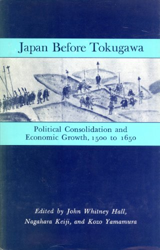 9780691053080: Japan before Tokugawa: Political Consolidation and Economic Growth, 1500-1650