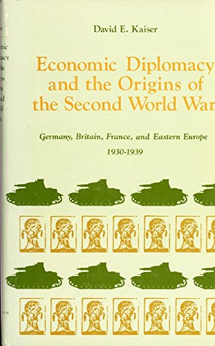 9780691053127: Economic Diplomacy and the Origins of the Second World War: Germany, Britain, France, and Eastern Europe, 1930-1939 (Princeton Legacy Library)