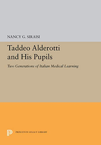 9780691053134: Taddeo Alderotti and His Pupils: Two Generations of Italian Medical Learning, Ca. 1265-1325
