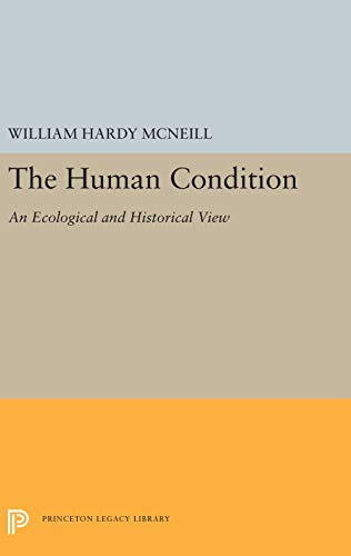 9780691053172: The Human Condition: An Ecological and Historical View (Princeton Legacy Library (5473))