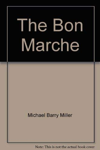 9780691053219: The Bon Marché: Bourgeois Culture and the Department Store, 1869-1920 (Princeton Legacy Library)