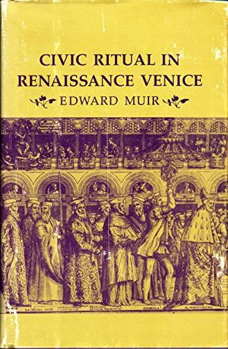 Civic Ritual in Renaissance Venice: Muir, Edward
