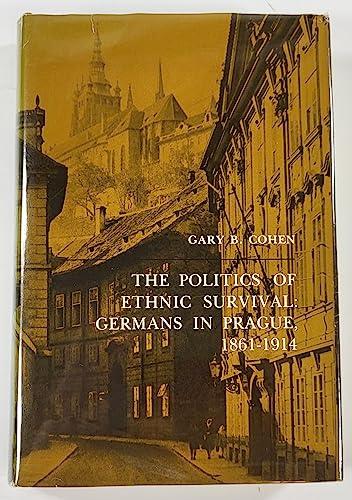 9780691053325: The Politics of Ethnic Survival: Germans in Prague, 1861-1914