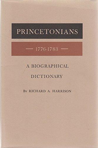 9780691053363: Princetonians, 1776-1783: A Biographical Dictionary