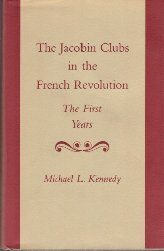 9780691053370: The Jacobin Clubs in the French Revolution: The First Years