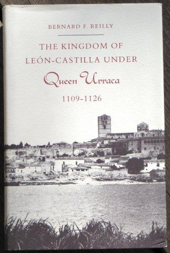 9780691053448: The Kingdom of Leon-Castilla under Queen Urraca, 1109-1126