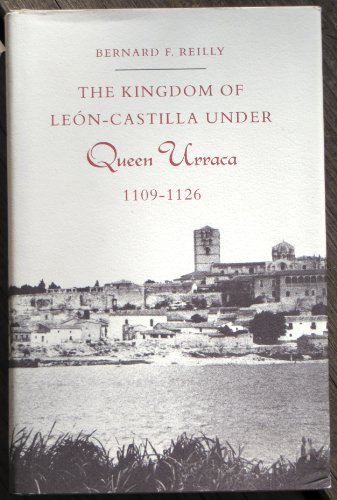 9780691053448: The Kingdom of Leon-Castilla under Queen Urraca, 1109-1126