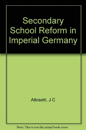 9780691053738: Secondary School Reform in Imperial Germany (Princeton Legacy Library)