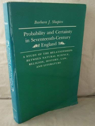 9780691053790: Probability and certainty in seventeenth-century England: A study of the relationships between natural science, religion, history, law, and literature