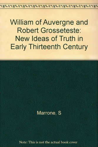 9780691053837: William of Auvergne and Robert Grosseteste: New Ideas of Truth in Early Thirteenth Century (Princeton Legacy Library)