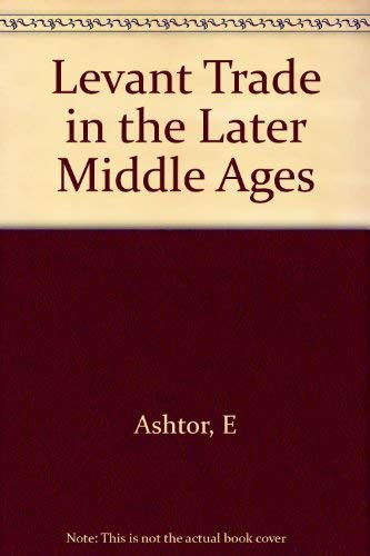9780691053868: Levant Trade in the Middle Ages (Princeton Legacy Library)